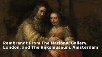 Rembrandt From The National Gallery, London, and The Rijksmuseum, Amsterdam