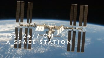 ISS: 24/7 On A Space Station