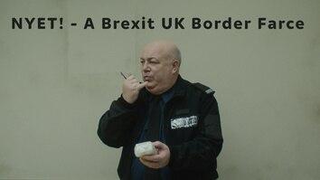 NYET! - A Brexit UK Border Farce