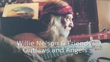 Willie Nelson & Friends: Outlaw & Angels