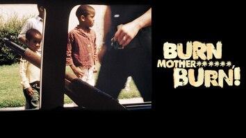 Burn Mother******, Burn!