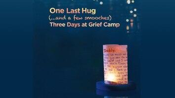 One Last Hug: Three Days at Grief Camp